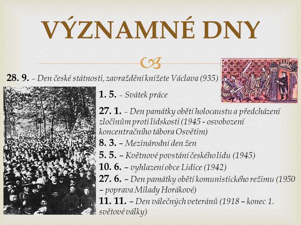 VÝZNAMNÉ DNY 28. 9. – Den české státnosti, zavraždění knížete Václava (935) 1. 5. – Svátek práce.