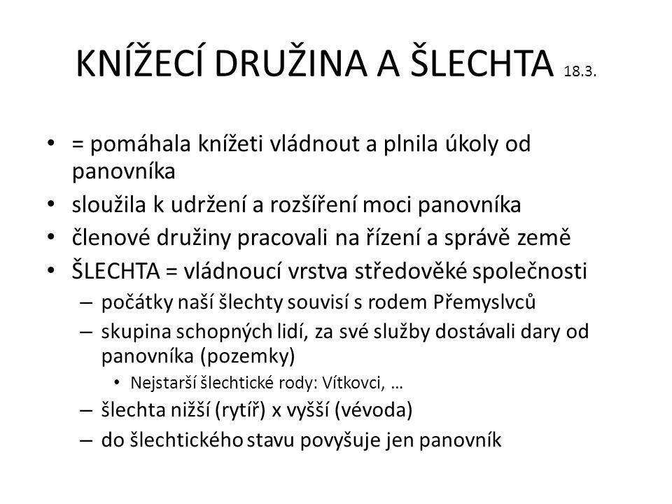 KNÍŽECÍ DRUŽINA A ŠLECHTA 18.3.