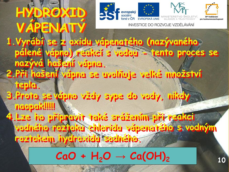 HYDROXID VÁPENATÝ CaO + H2O → Ca(OH)2