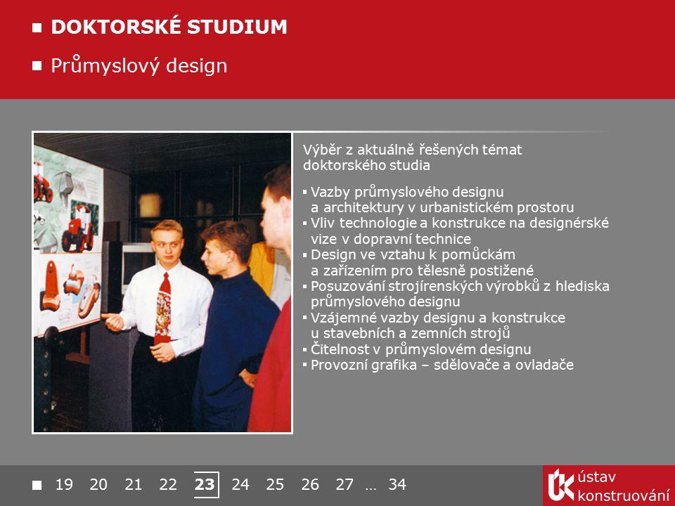 DOKTORSKÉ STUDIUM Průmyslový design 19 20 21 22 23 24 25 26 27 … 34