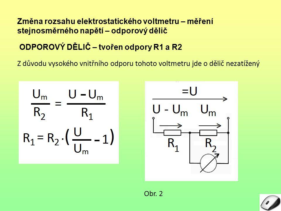 Změna rozsahu elektrostatického voltmetru – měření stejnosměrného napětí – odporový dělič