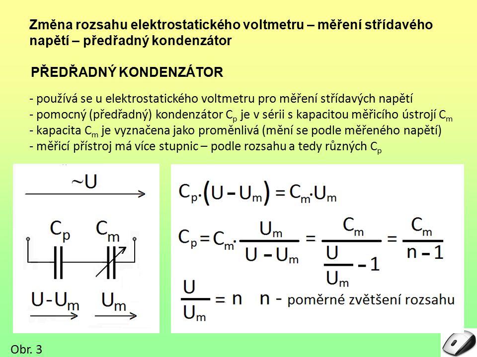 Změna rozsahu elektrostatického voltmetru – měření střídavého napětí – předřadný kondenzátor
