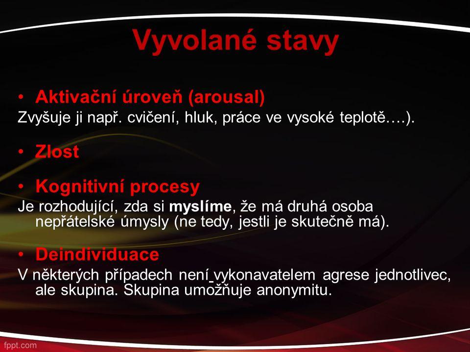 Vyvolané stavy Aktivační úroveň (arousal) Zlost Kognitivní procesy