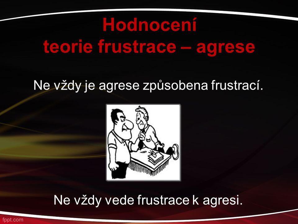 Hodnocení teorie frustrace – agrese