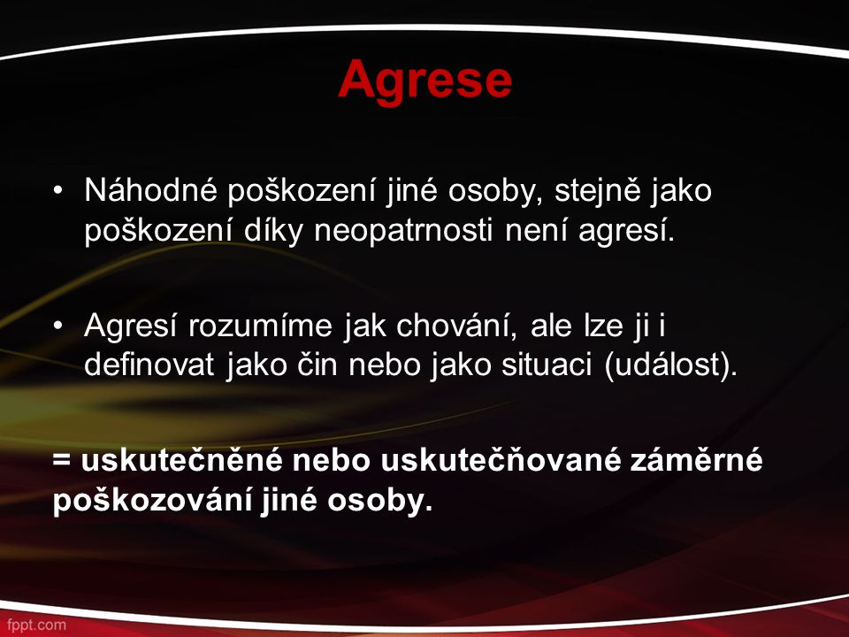 Agrese Náhodné poškození jiné osoby, stejně jako poškození díky neopatrnosti není agresí.
