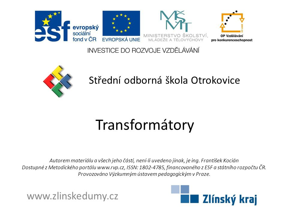 Transformátory Střední odborná škola Otrokovice www.zlinskedumy.cz