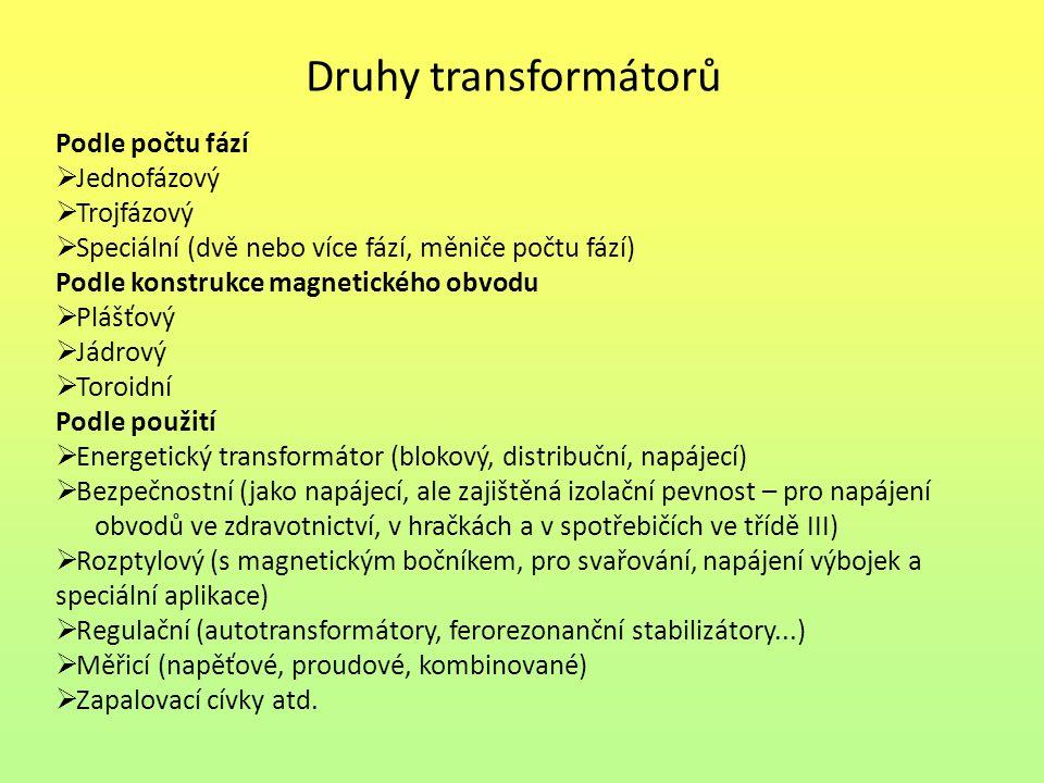 Druhy transformátorů Podle počtu fází Jednofázový Trojfázový