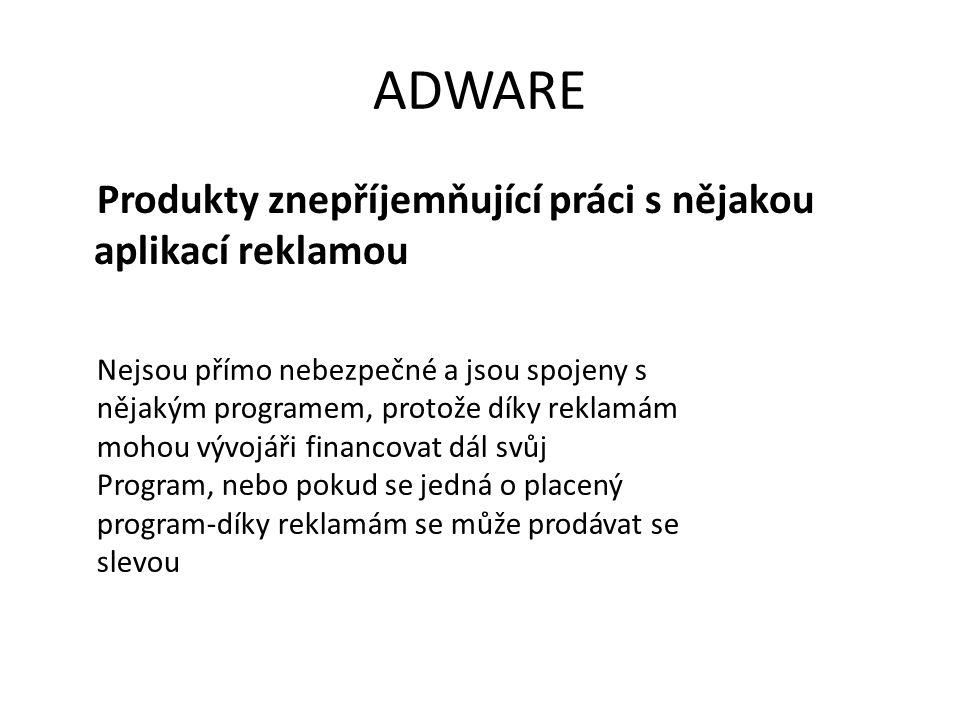 ADWARE Produkty znepříjemňující práci s nějakou aplikací reklamou