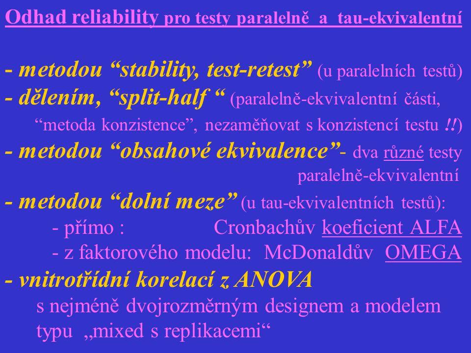 - metodou stability, test-retest (u paralelních testů)