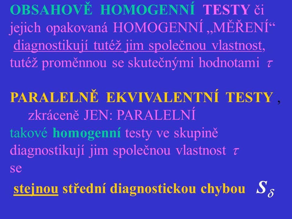 OBSAHOVĚ HOMOGENNÍ TESTY či
