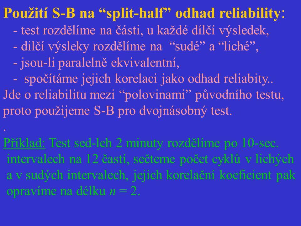 Použití S-B na split-half odhad reliability: