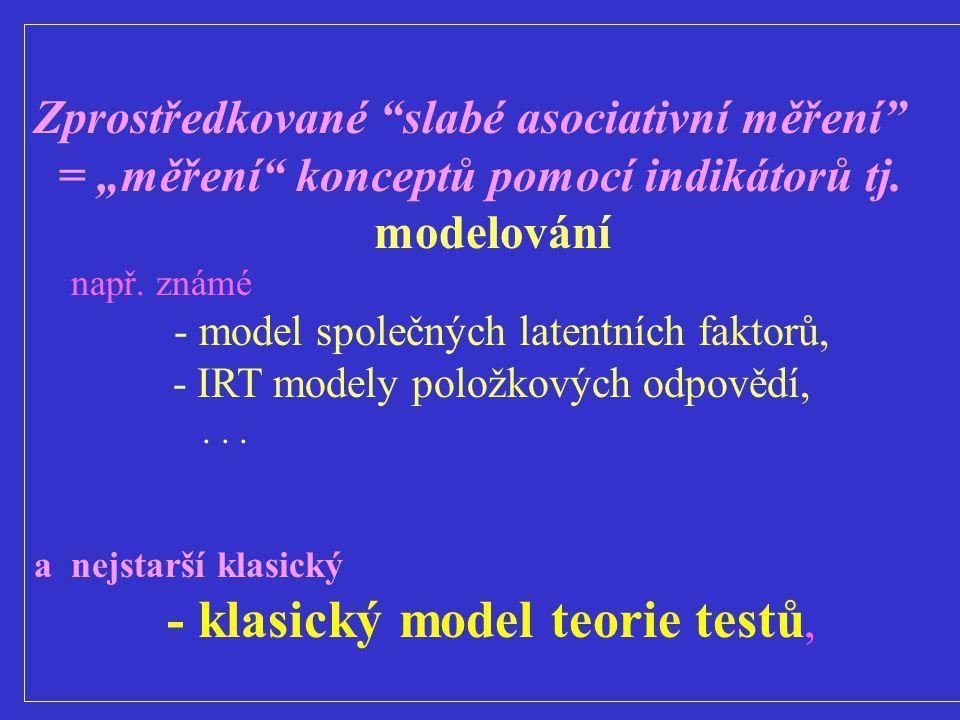 - klasický model teorie testů,