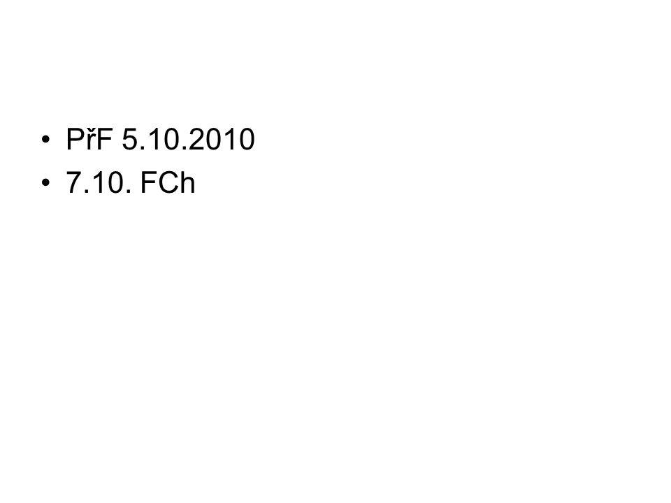 PřF 5.10.2010 7.10. FCh