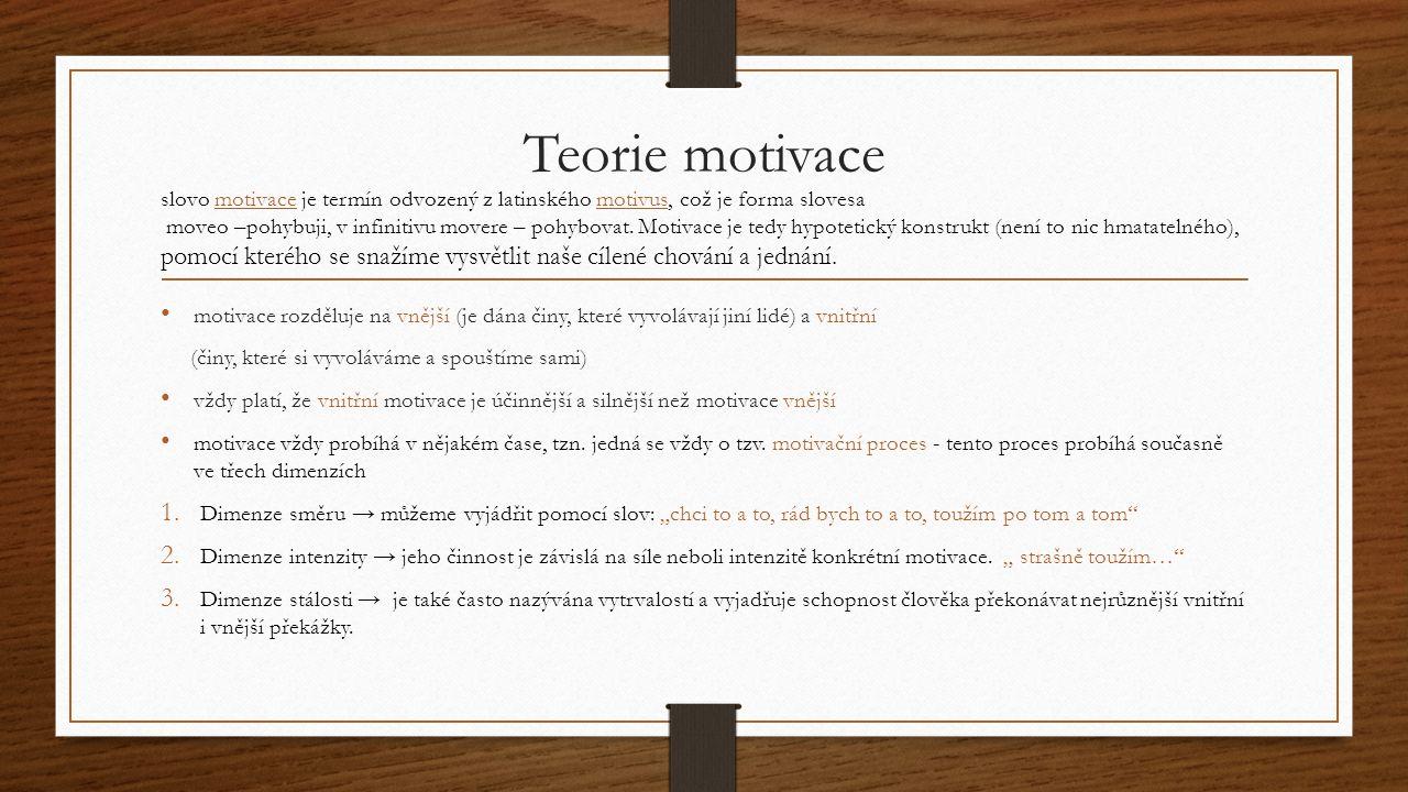 Teorie motivace slovo motivace je termín odvozený z latinského motivus, což je forma slovesa.