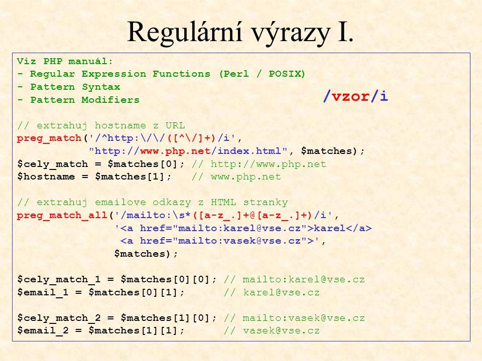 Regulární výrazy I. /vzor/i Viz PHP manuál: