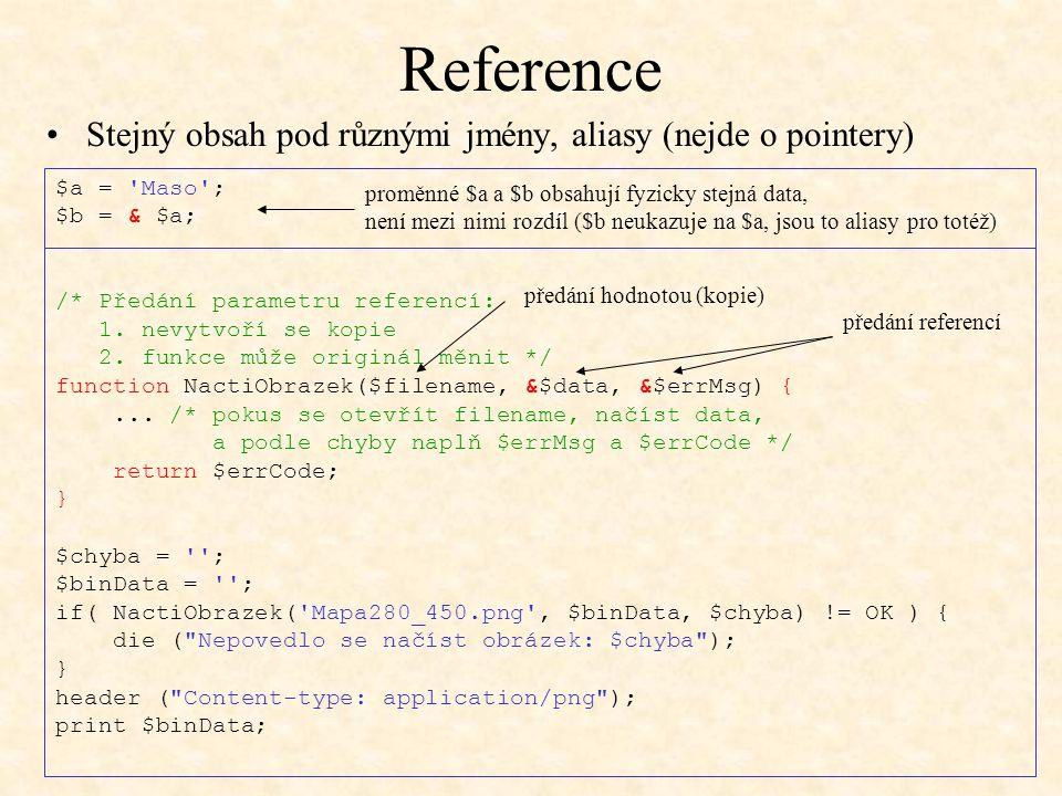 Reference Stejný obsah pod různými jmény, aliasy (nejde o pointery)