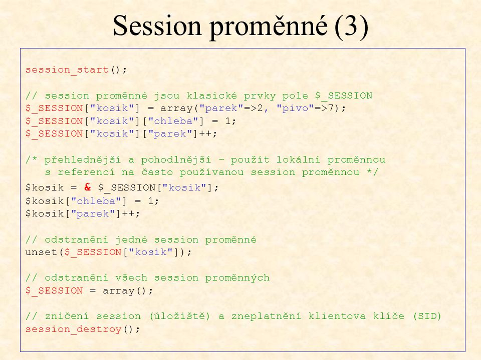Session proměnné (3) session_start();