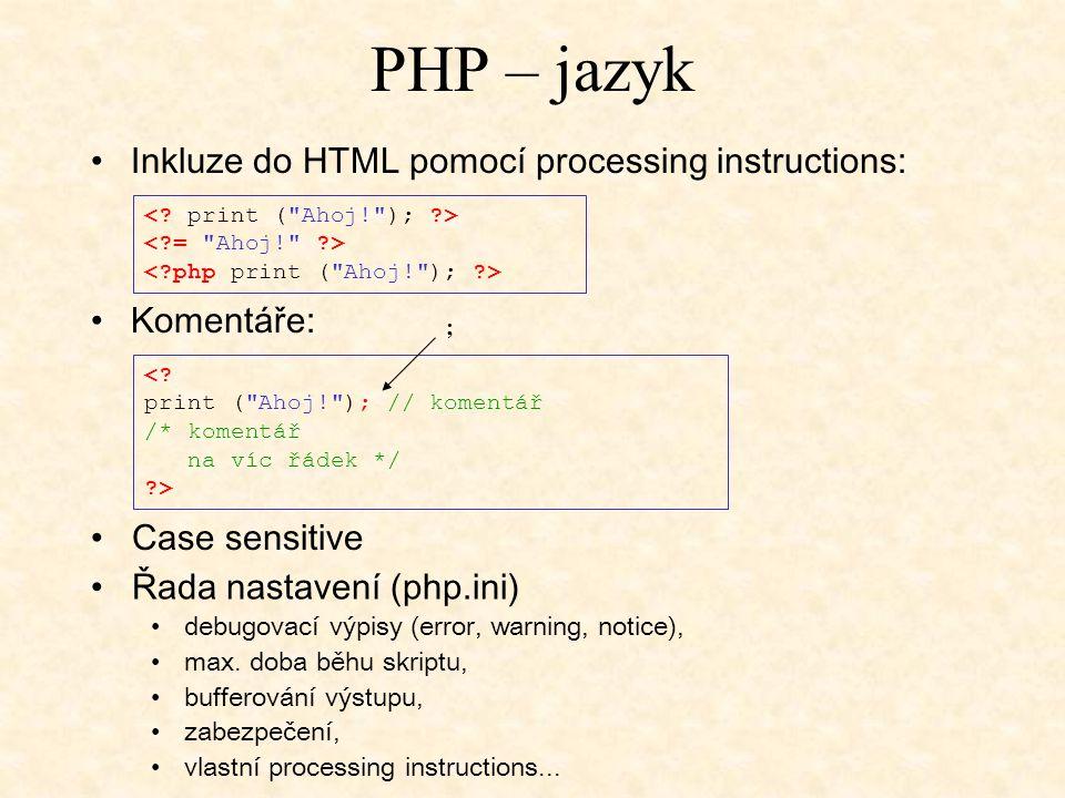 PHP – jazyk Inkluze do HTML pomocí processing instructions: Komentáře: