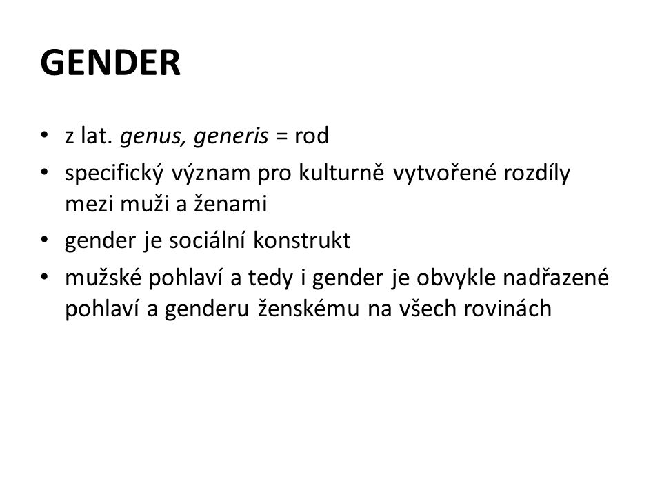 GENDER z lat. genus, generis = rod