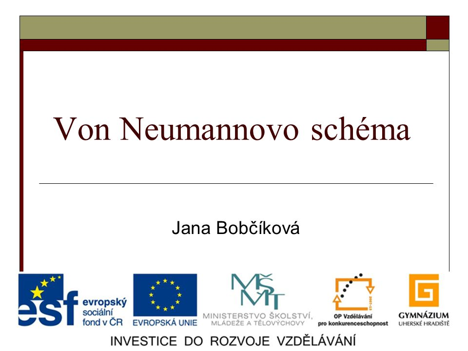 Von Neumannovo schéma Jana Bobčíková