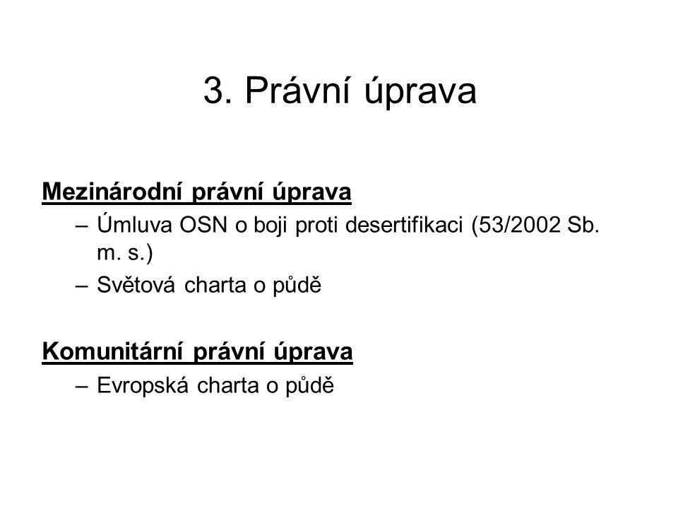 3. Právní úprava Mezinárodní právní úprava Komunitární právní úprava