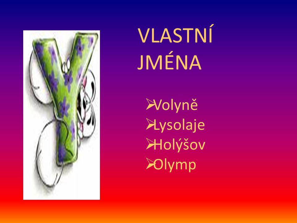 VLASTNÍ JMÉNA Volyně Lysolaje Holýšov Olymp
