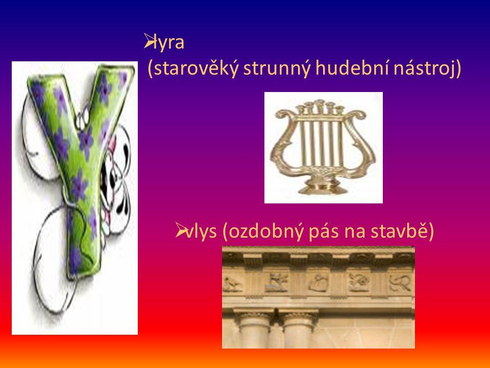 lyra (starověký strunný hudební nástroj) vlys (ozdobný pás na stavbě)