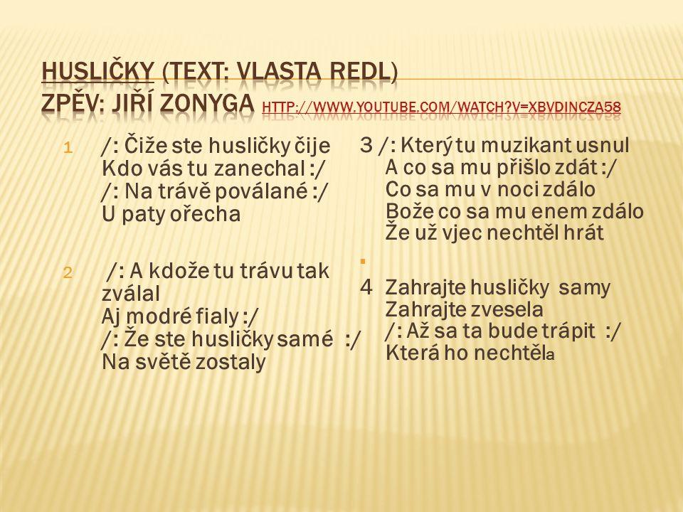 Husličky (text: Vlasta Redl) Zpěv: Jiří Zonyga http://www. youtube