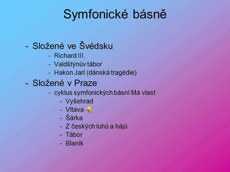 Symfonické básně Složené ve Švédsku Složené v Praze Richard III.