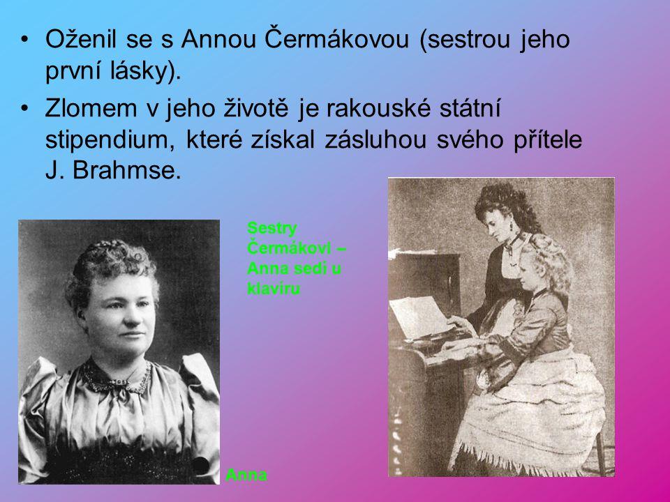 Oženil se s Annou Čermákovou (sestrou jeho první lásky).