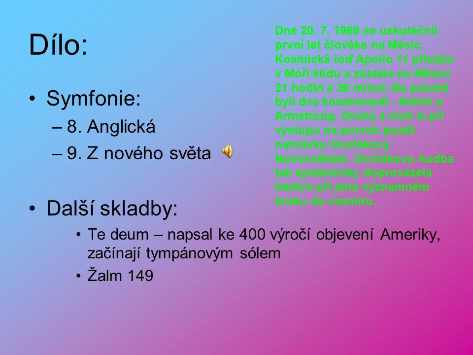 Dílo: Symfonie: Další skladby: 8. Anglická 9. Z nového světa