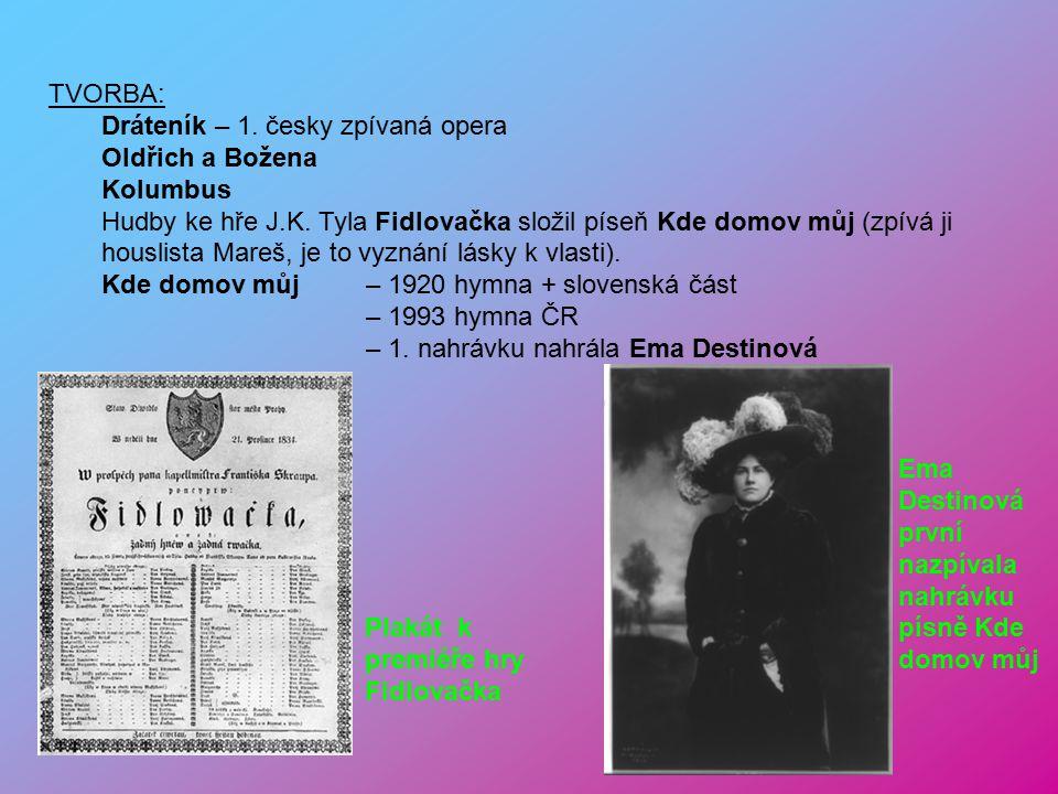 TVORBA: Dráteník – 1. česky zpívaná opera. Oldřich a Božena. Kolumbus.