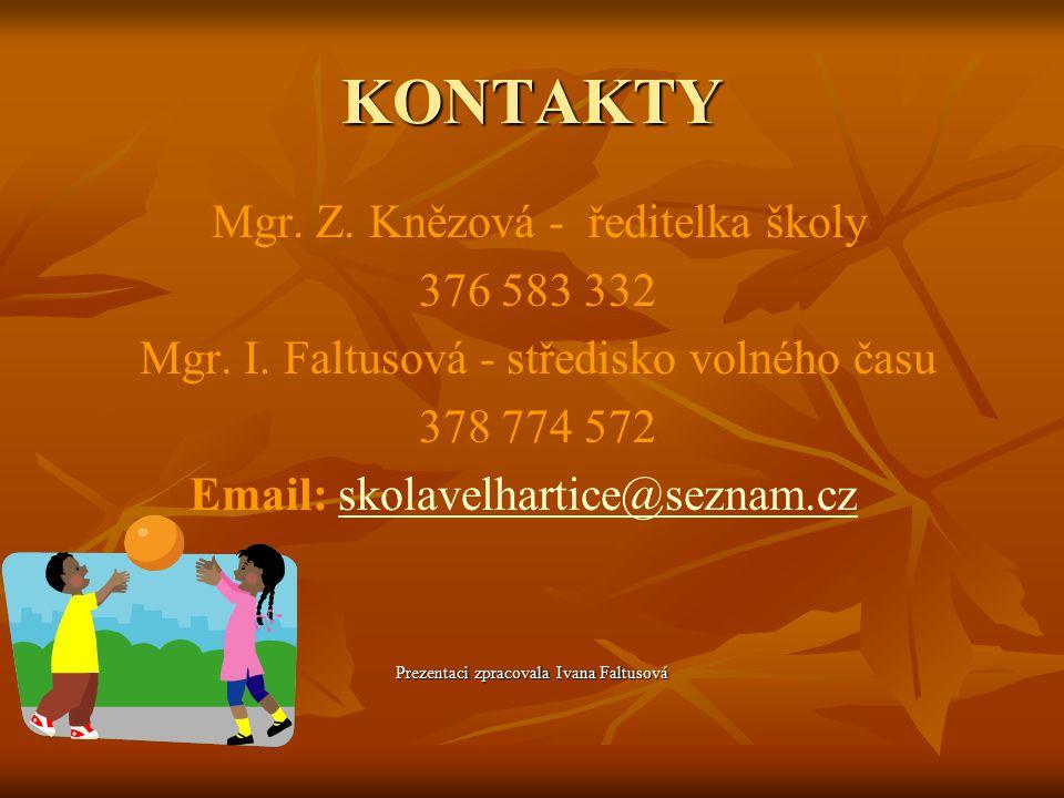 KONTAKTY Mgr. Z. Knězová - ředitelka školy 376 583 332