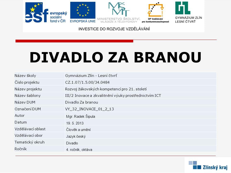 DIVADLO ZA BRANOU Název školy Gymnázium Zlín - Lesní čtvrť