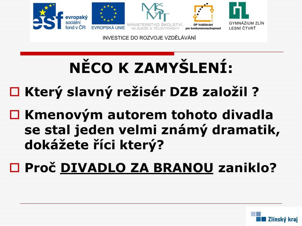 NĚCO K ZAMYŠLENÍ: Který slavný režisér DZB založil