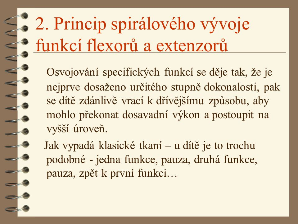 2. Princip spirálového vývoje funkcí flexorů a extenzorů