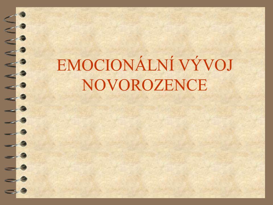 EMOCIONÁLNÍ VÝVOJ NOVOROZENCE