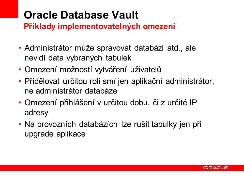 Oracle Database Vault Příklady implementovatelných omezení