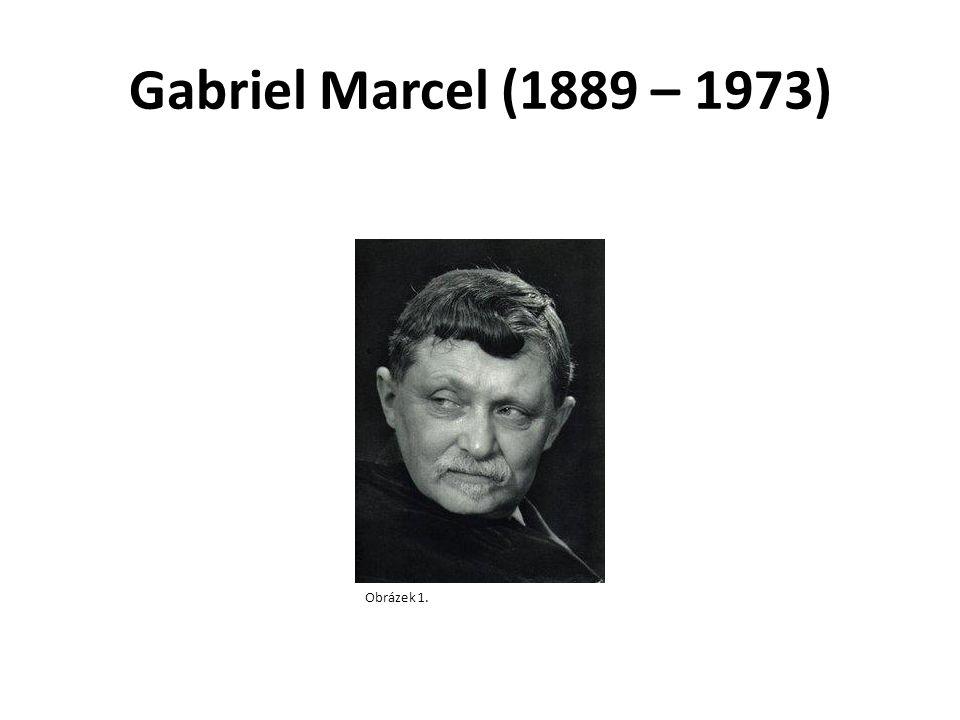 Gabriel Marcel (1889 – 1973) Obrázek 1.