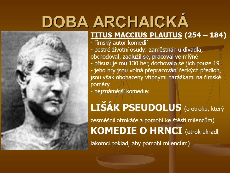 DOBA ARCHAICKÁ LIŠÁK PSEUDOLUS (o otroku, který