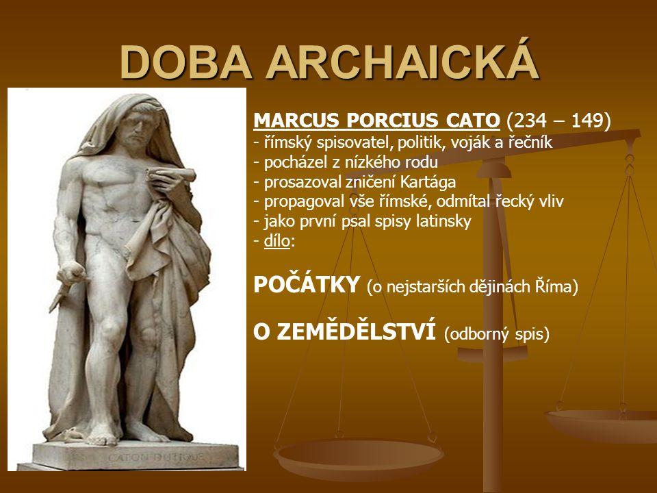 DOBA ARCHAICKÁ POČÁTKY (o nejstarších dějinách Říma)