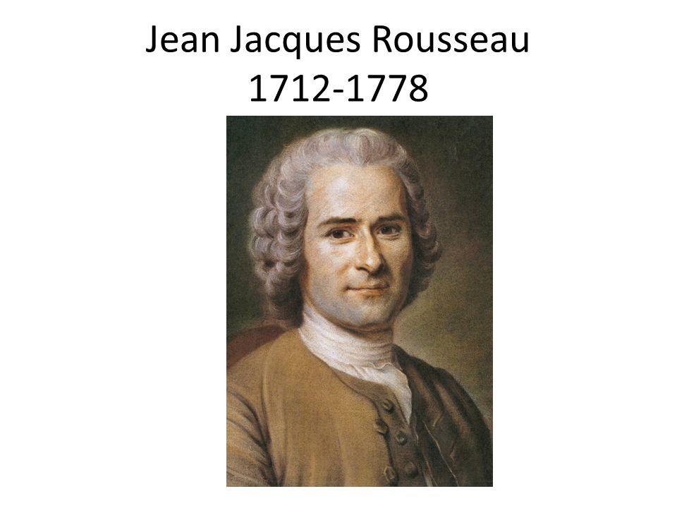 Jean Jacques Rousseau 1712-1778