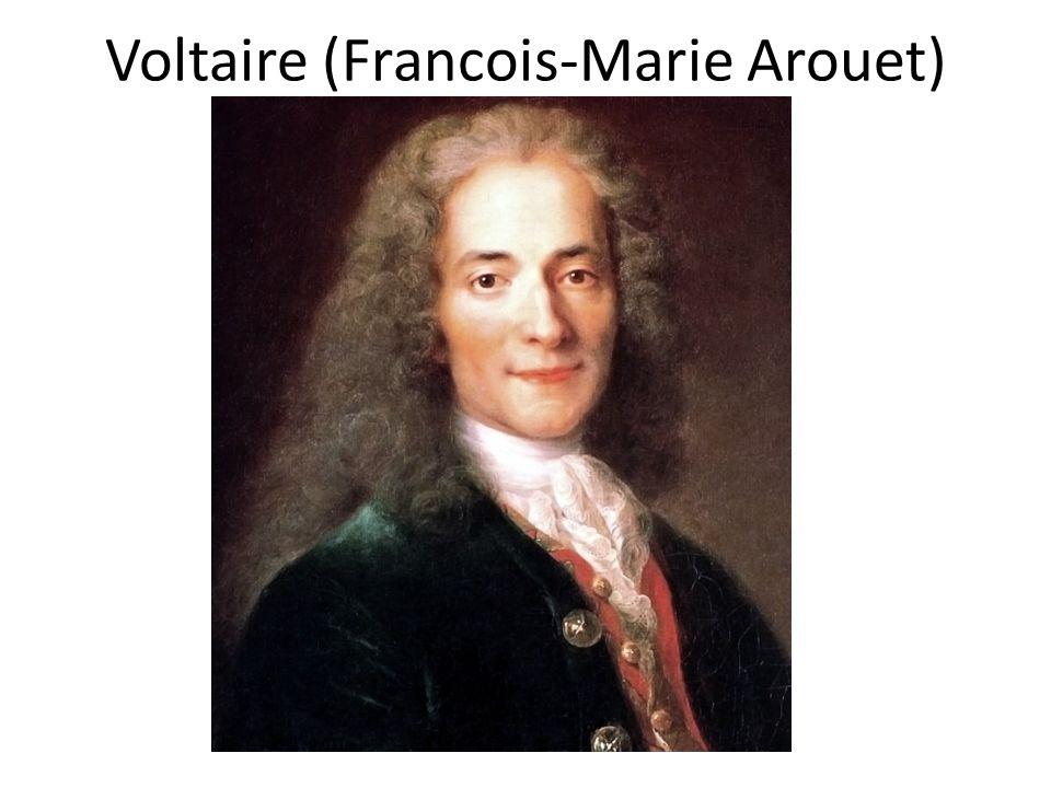 Voltaire (Francois-Marie Arouet) 1694-1778