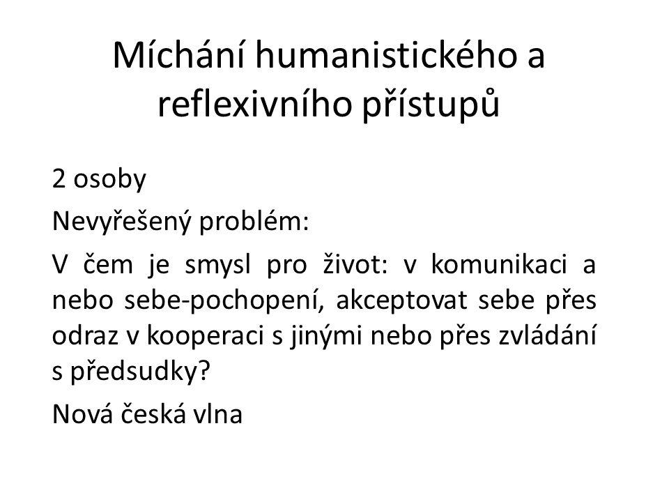 Míchání humanistického a reflexivního přístupů