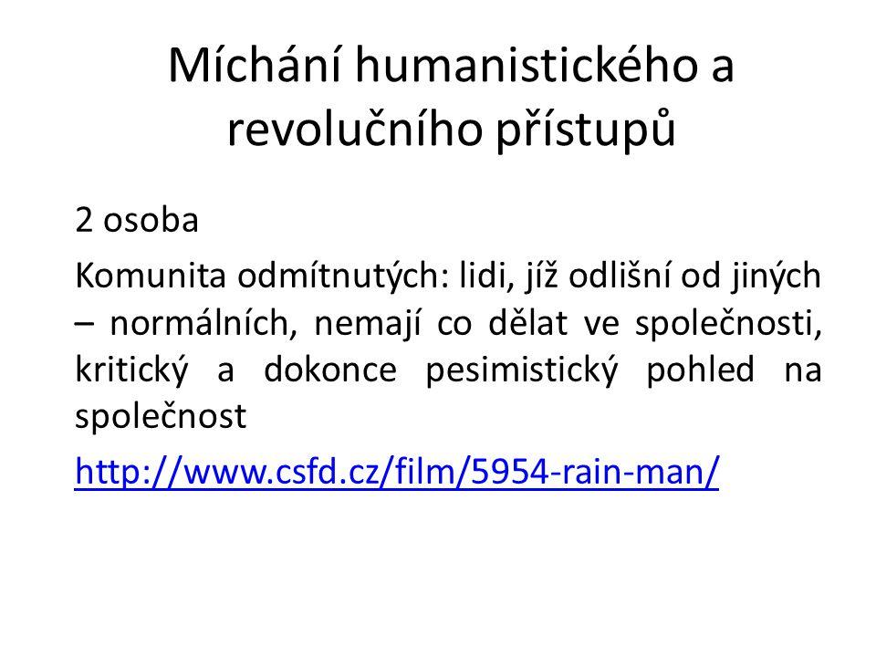 Míchání humanistického a revolučního přístupů