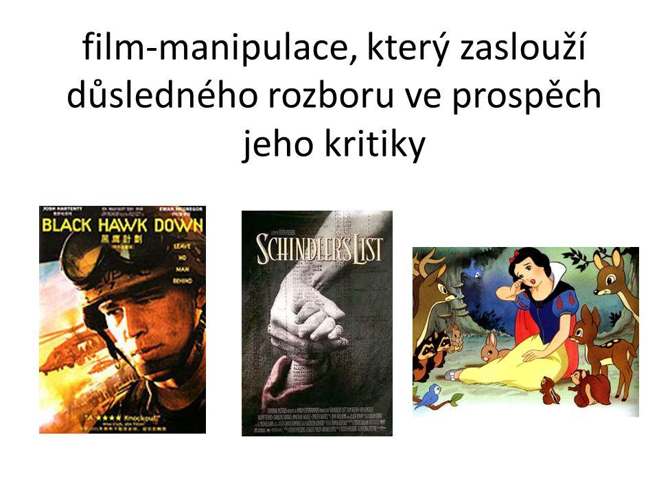 film-manipulace, který zaslouží důsledného rozboru ve prospěch jeho kritiky