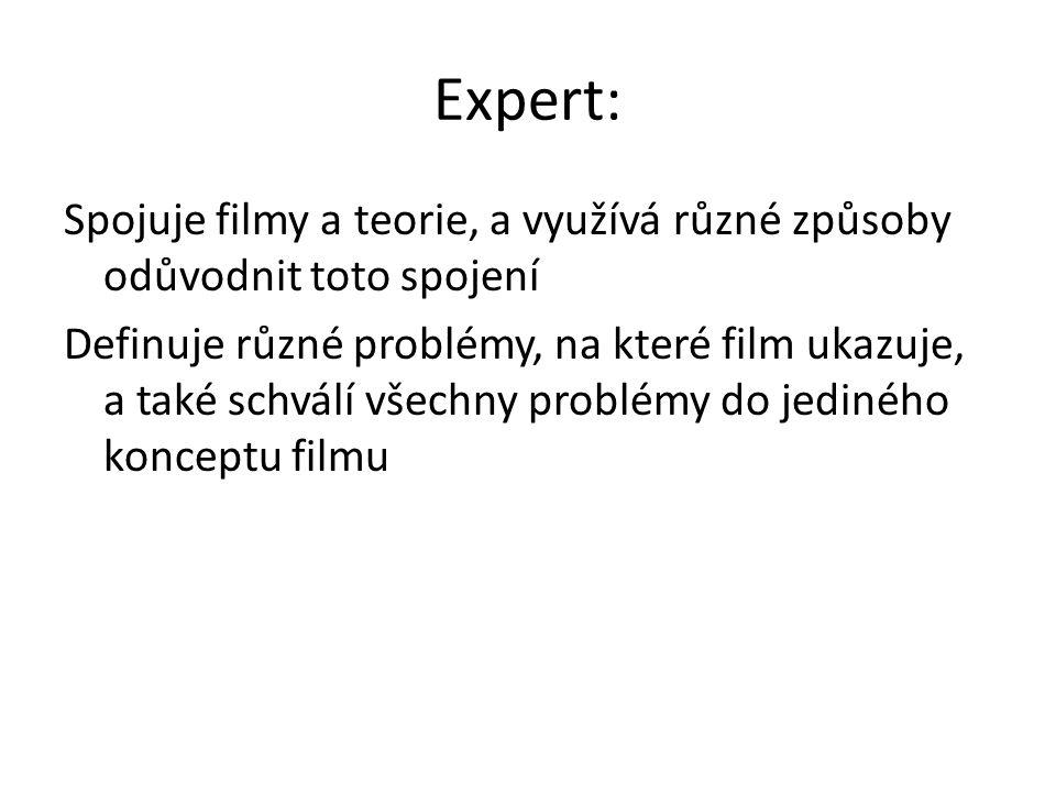 Expert: Spojuje filmy a teorie, a využívá různé způsoby odůvodnit toto spojení.