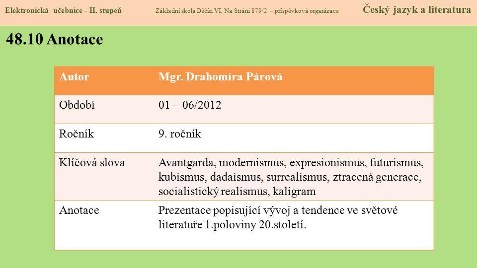 48.10 Anotace Autor Mgr. Drahomíra Párová Období 01 – 06/2012 Ročník