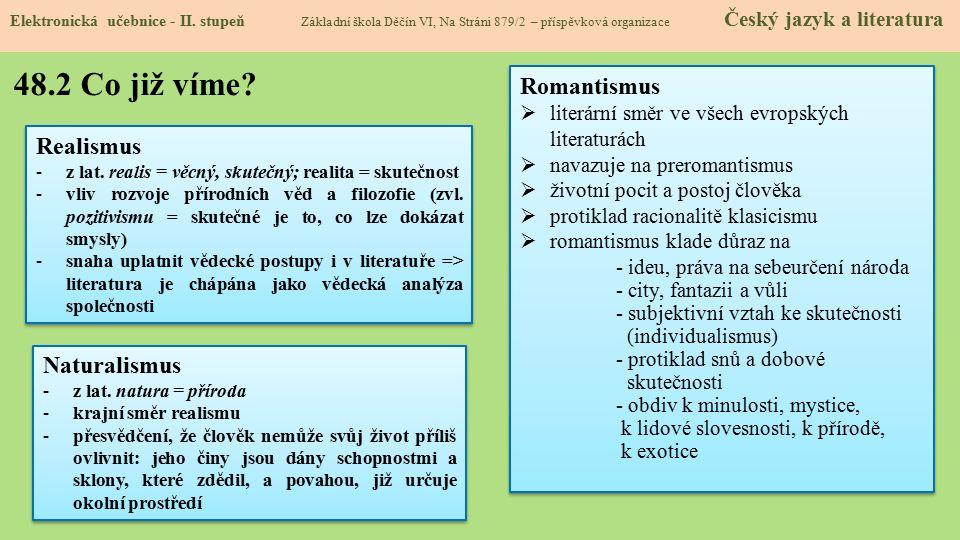 48.2 Co již víme Romantismus Realismus Naturalismus