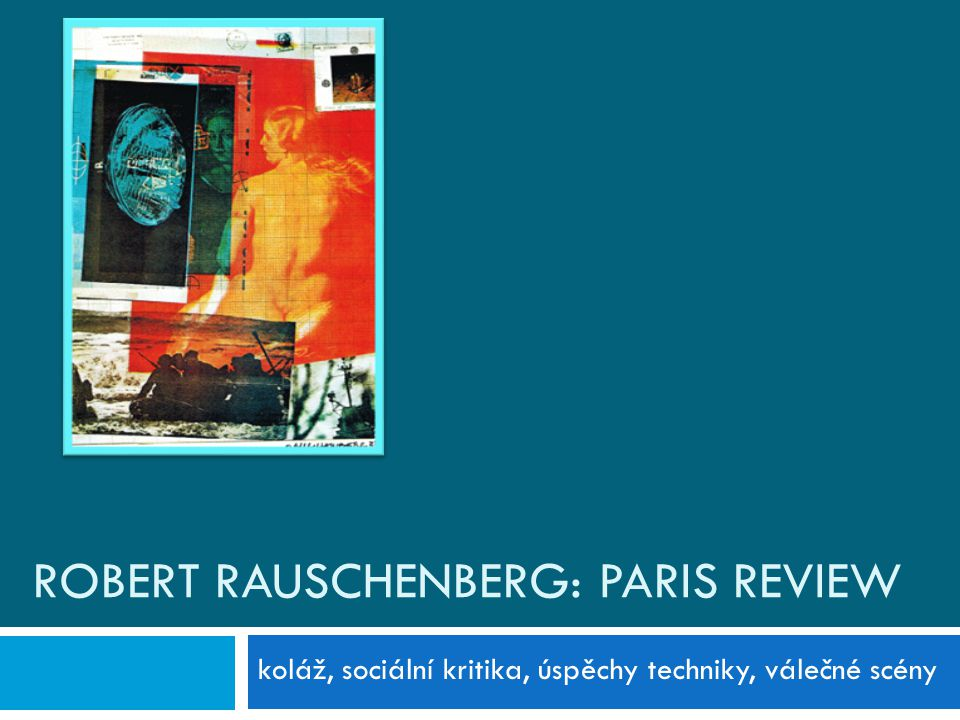 Robert Rauschenberg: Paris Review